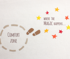 Leaving the Comfort Zone footsteps to where the magic happens